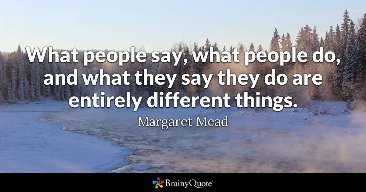 What people say is different from what they do